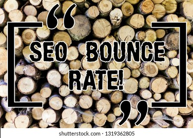 Word writing text Seo Bounce Rate. Business concept for Search engine optimization visitors navigate off the site Wooden background vintage wood wild message ideas intentions thoughts.