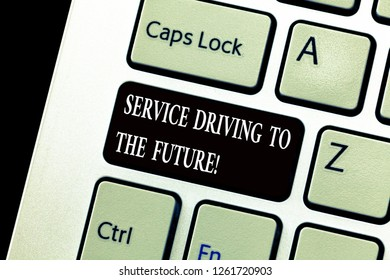 Word writing text Service Driving To The Future. Business concept for Modern technologies assistance services Keyboard key Intention to create computer message, pressing keypad idea.