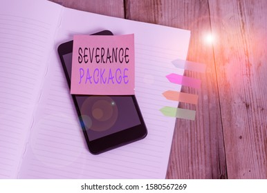 Word writing text Severance Package. Business concept for pay and benefits employees receive when leaving employment Note book four arrow banners smartphone sticky note old wooden background.