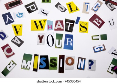 A word writing text showing concept of WHAT'S YOUR MISSION made of different magazine newspaper letter for Business case on the white background with space