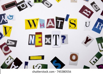 A word writing text showing concept of WHAT'S NEXT made of different magazine newspaper letter for Business case on the white background with space