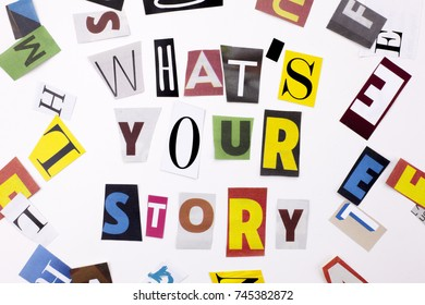 A word writing text showing concept of WHAT'S YOUR STORY made of different magazine newspaper letter for Business case on the white background with space