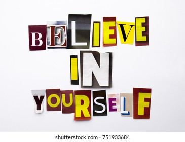 A word writing text showing concept of Believe In Yourself made of different magazine newspaper letter for Business case on the white background with space