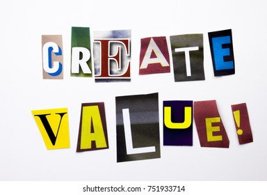 A word writing text showing concept of Create Value made of different magazine newspaper letter for Business case on the white background with space