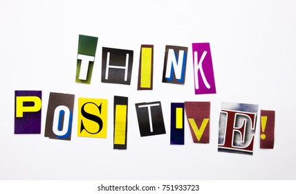 A word writing text showing concept of Think Positive made of different magazine newspaper letter for Business case on the white background with space