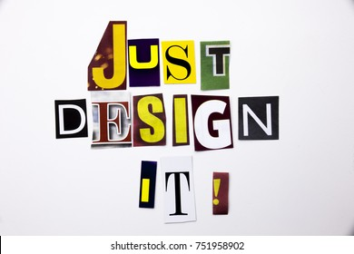 A word writing text showing concept of Just Design It made of different magazine newspaper letter for Business case on the white background with copy space