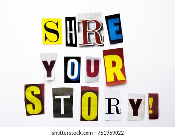 A word writing text showing concept of Share Your Story made of different magazine newspaper letter for Business case on the white background with space
