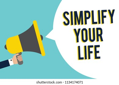 Word writing text Simplify Your Life. Business concept for Manage your day work Take the easy way Organize Signal indication speaker announcement alarming script symbol warning.