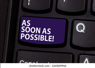 Word writing text As Soon As Possible. Business concept for Immediately urgent take action quickly hurry up Keyboard key Intention to create computer message pressing keypad idea.