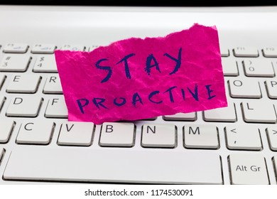 Word writing text Stay Proactive. Business concept for Taking own decision to go ahead of anticipated events