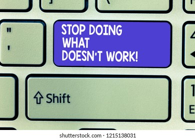 Word writing text Stop Doing What Doesn t not Work. Business concept for busy does not always mean being Productive - Shutterstock ID 1215138031