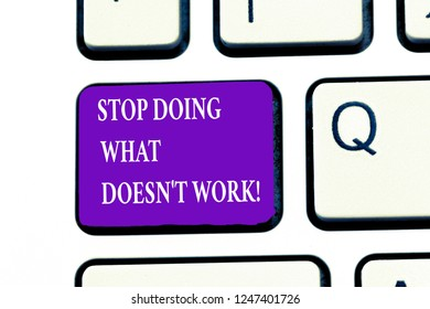 Word writing text Stop Doing What Doesn t not Work. Business concept for busy does not always mean being Productive - Shutterstock ID 1247401726