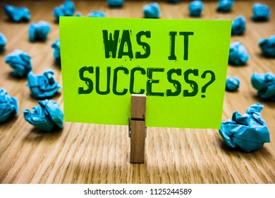 Word writing text Was It Success Question. Business concept for Happy feeling after achieving success in life Paper cyan object thoughts crumpled papers ideas mistakes several tries.