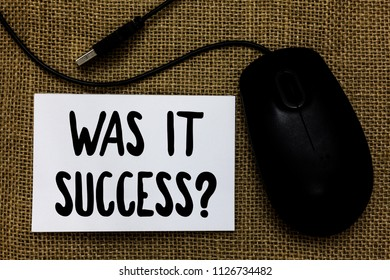 Word writing text Was It Success Question. Business concept for Happy feeling after achieving success in life USB cable mouse art paper mat thoughts ideas shadow small pitch art paper.