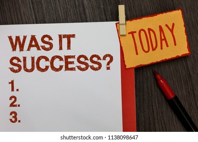 Word writing text Was It Success Question. Business concept for Happy feeling after achieving success in life Work dairy marker pen listed paper colour clip paperclip daily work list.