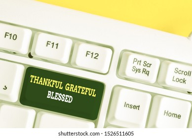 Word writing text Thankful Grateful Blessed. Business concept for Appreciation gratitude good mood attitude White pc keyboard with empty note paper above white background key copy space.