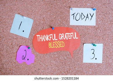 Word writing text Thankful Grateful Blessed. Business concept for Appreciation gratitude good mood attitude Corkboard color size paper pin thumbtack tack sheet billboard notice board.