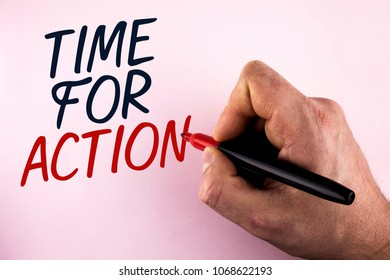 Word writing text Time For Action. Business concept for Do not sit idle take initiative get work done duly written by Man holding Marker in Hand plain background.