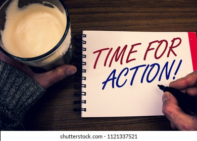Word writing text Time For Action Motivational Call. Business concept for Urgency Move Encouragement Challenge Work Words notepad hands jumper holding open pen coffe glass desk sketch quick.