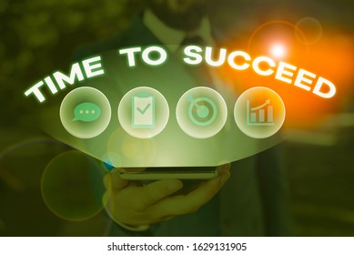 Word writing text Time To Succeed. Business concept for Thriumph opportunity Success Achievement Achieve your goals.