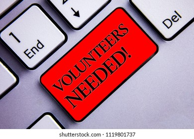 Word writing text Volunteers Needed Motivational Call. Business concept for Social Community Charity Volunteerism Display several silvery arrow key focused red button with black letters.