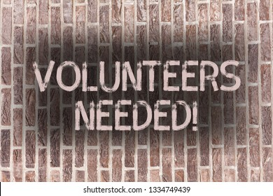 Word writing text Volunteers Needed. Business concept for Social Community Charity Volunteerism Brick Wall art like Graffiti motivational call written on the wall.