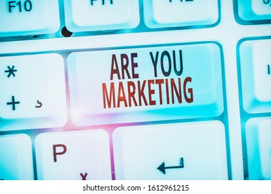 Word writing text Are You Marketing. Business concept for Actions to promote brand product Sales in market.