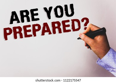 Word writing text Are You Prepared Question. Business concept for Ready Preparedness Readiness Assessment Evaluation Text white background board hand black marker meeting teacher school work.