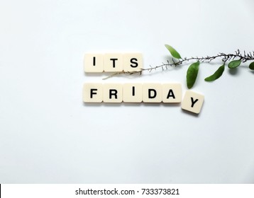 "Wording of ""ITS FRIDAY"" isolated white background."