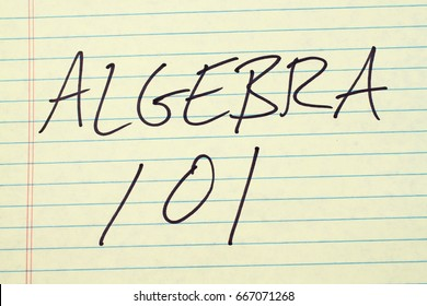 "The words ""Algebra 101"" on a yellow legal pad"