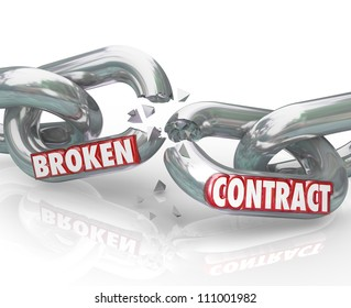 The words Broken Contract on chain links pulling apart to symbolize the ending or breaking of a commitment, agreement, deal, treaty, or other obligation between two parties