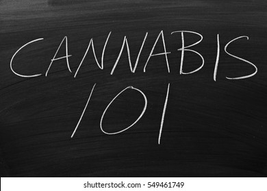 "The words ""Cannabis 101"" on a blackboard in chalk"