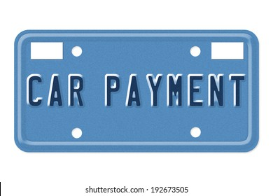 The words Car Payment on a blue license plate isolated on white
