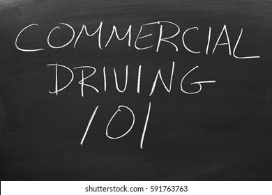 "The words ""Commercial Driving 101"" on a blackboard in chalk"