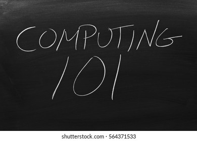"The words ""Computing 101"" on a blackboard in chalk"