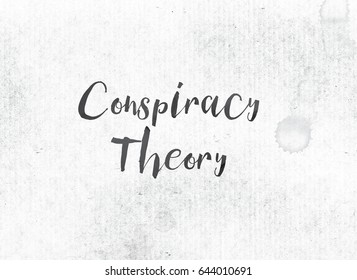 The words Conspiracy Theory concept and theme painted in black ink on a watercolor wash background.