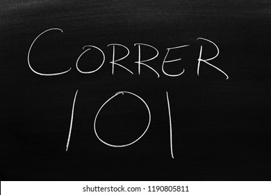 The words Correr 101 on a blackboard in chalk.  Translation: Running 101