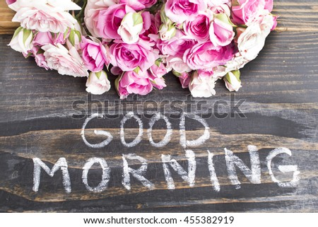 Words Good Morning Pink Roses On Stock Photo Edit Now 455382919
