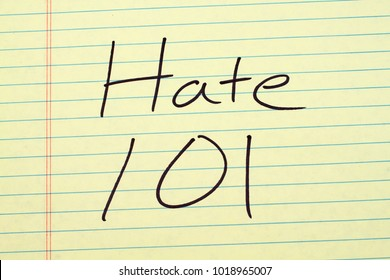 The words Hate 101 on a yellow legal pad