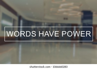 Words have power with blurring background
