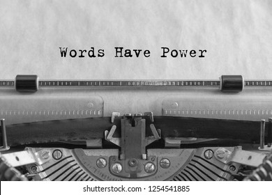 Words have power printed on a sheet of paper on a vintage typewriter. writer, journalist.