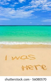 Words I Was Here on beach - concept travel background