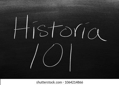 The words Historia 101 on a blackboard in chalk