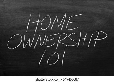 """The words """"Home Ownership 101"""" on a blackboard in chalk"""