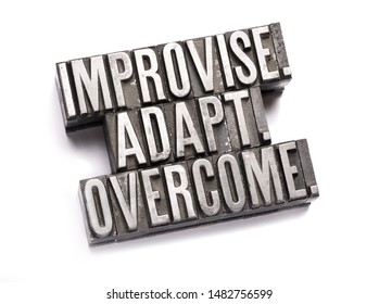 """The words """"Improvise, adapt, overcome"""" done in old letterpress type."""