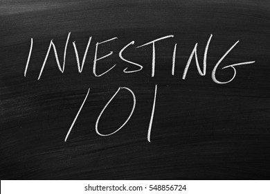 "The words ""Investing 101"" on a blackboard in chalk"