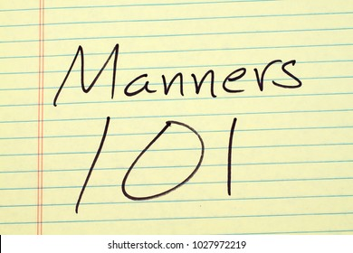 The words Manners 101 on a yellow legal pad