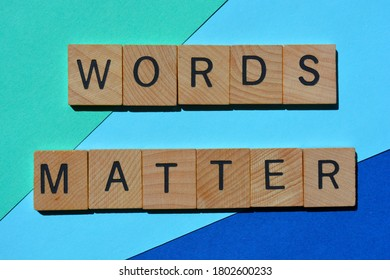 Words Matters, phrase in wooden alphabet letters isolated on blue background