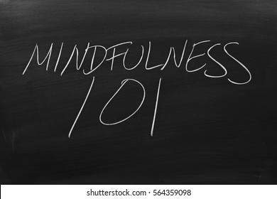 "The words ""Mindfulness 101"" on a blackboard in chalk"