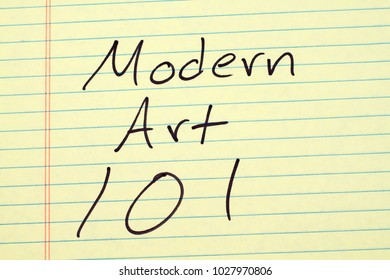 The words Modern Art 101 on a yellow legal pad